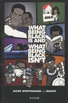 What Being Black Is And What Being Black Isn't