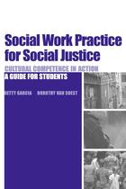 Social Work Practice for Social Justice: Cultural Competence in Action
