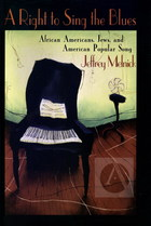 A Right to Sing the Blues: African Americans, Jews, and American Popular Song