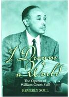 I Dream a World: The Operas of William Grant Still