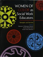 Women of Color as Social Work Educators: Strengths and Survival