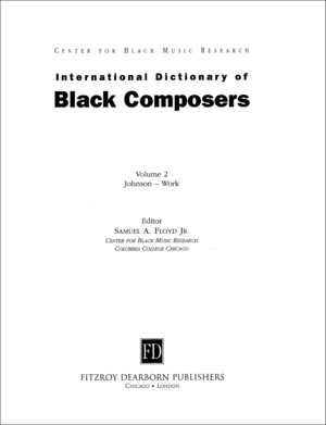 International Dictionary of Black Composers, vol. 2: Johnson-Work