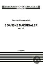 5 Danske Madrigaler, 5 Danske Madrigaler