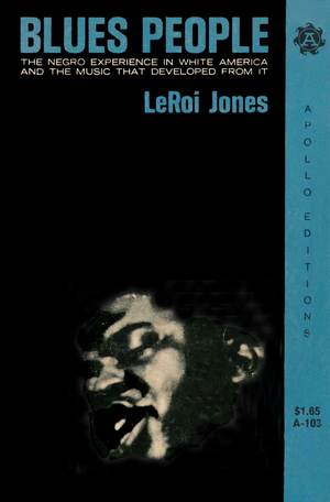 Blues People: The Negro Experience in White America and the Music that Developed from It.