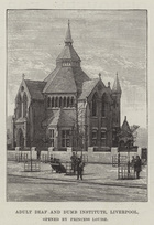 Adult Deaf and Dumb Institute, Liverpool, opened by Princess Louise (engraving)