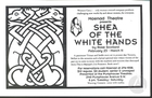 Flyer for Shea of the White Hands by Rose Scollard. Produced by Maenad Theatre at the Pumphouse Theatres in Calgary, Alberta, Canada from February 23 to March 11, 1995.