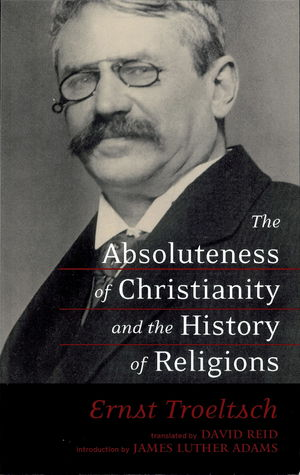 The Absoluteness of Christianity and the History of Religions