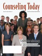 Counseling Today, Vol. 56, No. 11, May 2014, Counselor Advocacy