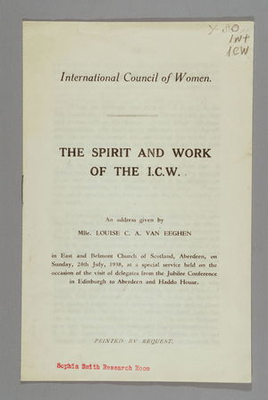 The Spirit and Work of the International Council of Women (ICW): An Address Given by Louise van Eeghen on 24 July 1938