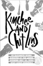 Handbill for the West Coast première of Kimchee and Chitlins by Elizabeth Wong at West Coast Ensemble Theatre, Los Angeles, CA, opened July 15, 1994. Directed by Ted Lange.