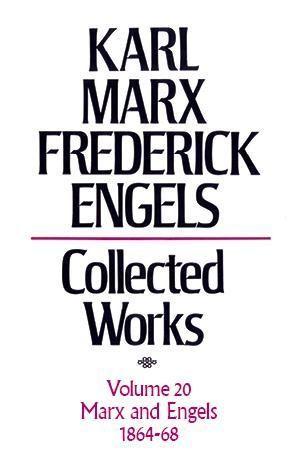 Karl Marx, Federick Engels: Collected Works, vol. 20, Marx and Engels: 1864-1868