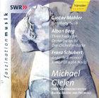Michael Gielen Conducts Mahler, Berg & Schubert