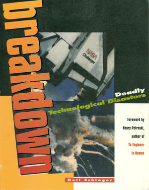 Breakdown: Deadly Technological Disasters