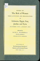 Study of the Role of Women: Their Activities and Organizations in Lebanon, Egypt, Iraq, Jordan and Syria, October 1954 - August 1955