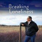Absolutely Canadian, Breaking Loneliness