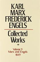 Karl Marx, Frederick Engels: Collected Works, vol. 9, Marx and Engels: 1849