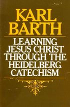 Learning Jesus Christ through the Heidelberg Catechism