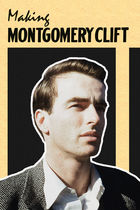 Making Montgomery Clift