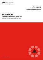 Ecuador Operational Risk Report: Q2 2017
