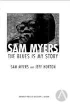 Sam Myers: The Blues is My Story