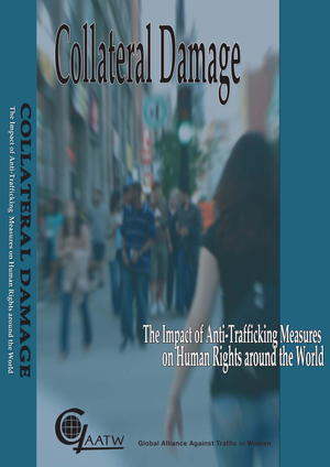 Collateral Damage: The Impact of Anti-Trafficking Measures On Human Rights Around the World