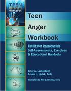 Teen Anger Workbook: Facilitator Reproducible Self-Assessments, Exercises and Educational Handouts
