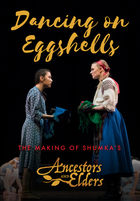 Ancestors & Elders, Dancing on Eggshells: The Making of Shumka's Ancestors & Elders