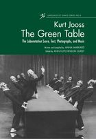 Language of Dance, No. 8, The Green Table: Labanotation, Music, History, and Photographs