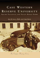 Campus History, Case Western Reserve University: Squire Valleevue and Valley Ridge Farms
