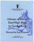Program for Staged Reading of Alchemy of Desire/Dead Man's Blues by Caridad Svich, Produced at the Odyssey Theatre Ensemble by the the Audrey Skirball-Kenis Theatre, August 16, 1993.