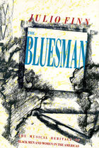 The Bluesman: The Musical Heritage of Black Men and Women in the Americas