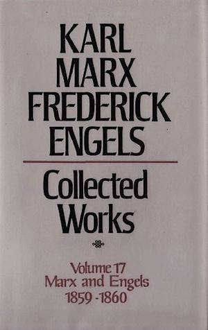 Karl Marx, Frederick Engels: Collected Works, vol. 17, Marx and Engels: 1859-60