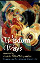 Wisdom Ways: Introducing Feminist Biblical Interpretation