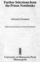 Antonio Gramsci: Further Selections from the Prison Notebooks