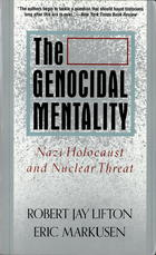 The Genocidal Mentality: Nazi Holocaust and Nuclear Threat