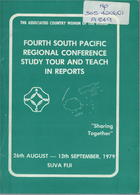 Fourth South Pacific Regional Conference Study Tour and Teach in Reports: Theme - Sharing Together, 26th August - 12th September, 1979, Suva, Fiji