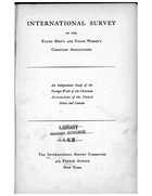 International Survey of the Young Men's and Young Women's Christian Associations: An Independent Study of the Foreign Work of the Christian Associations of the United States and Canada