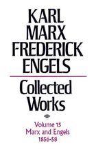 Karl Marx, Frederick Engels: Collected Works, vol. 15, Marx and Engels: 1856-1858