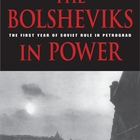 The Bolsheviks in Power: The First Year of Soviet Rule in Petrograd