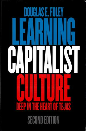 Learning Capitalist Culture: Deep in the Heart of Tejas