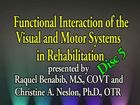 Functional Interaction of the Visual and Motor Systems in Rehabilitation: Part 9 & 10