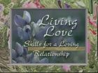 Living Love, 6, Conscious Communication With Harville Hendrix