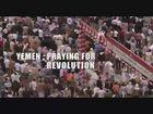 Yemen: Praying For Revolution