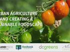 Urban Agriculture and Creating a Sustainable Foodscape